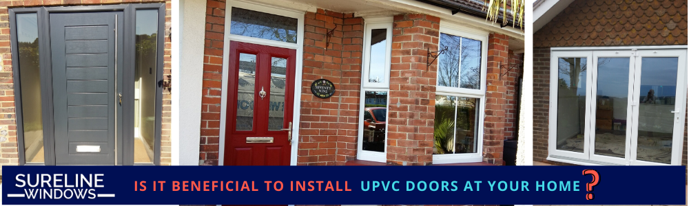 Is it beneficial to install UPVC doors at your home?