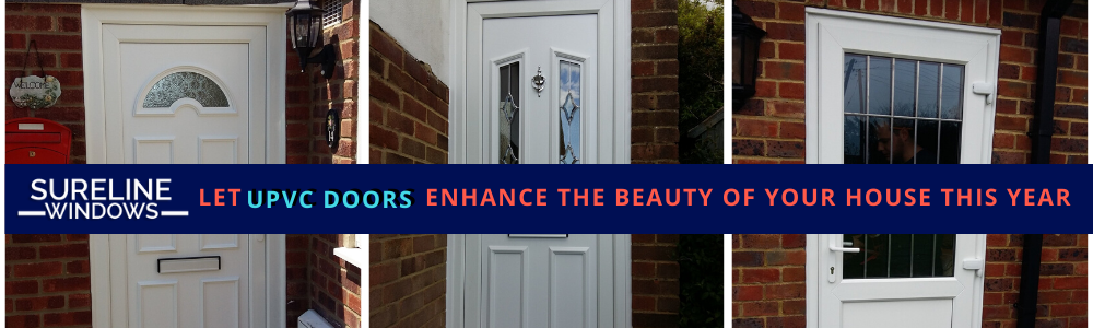 Let UPVC Doors Enhance The Beauty Of Your House This Year