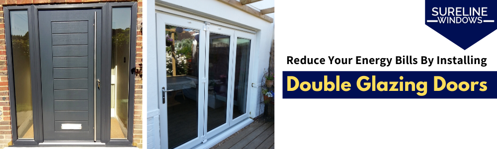 Reduce Your Energy Bills By Installing Double Glazing Doors