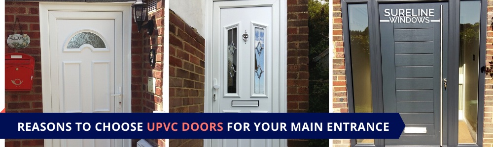 Reasons to Choose UPVC Doors for Your Main Entrance