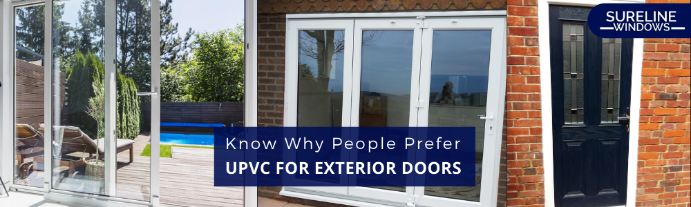 Know Why People Prefer UPVC For Exterior Doors